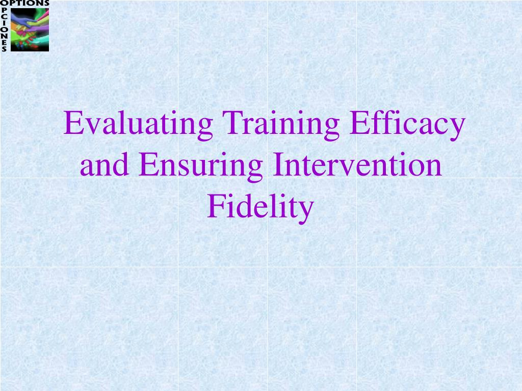 Evaluating Training Efficacy and Ensuring Intervention Fidelity