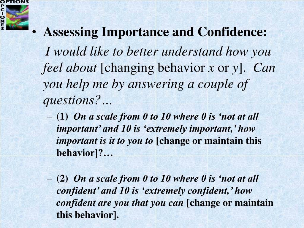Assessing Importance and Confidence: