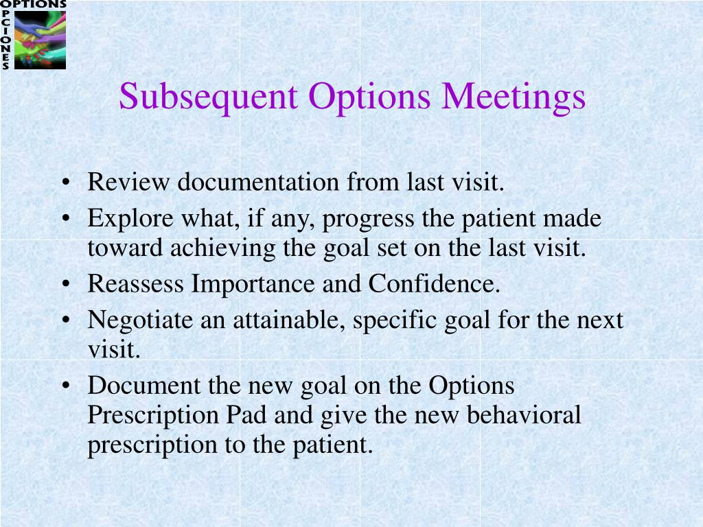 Subsequent Options Meetings