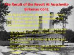the result of the revolt at auschwitz birkenau cont