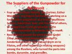 the suppliers of the gunpowder for the revolt