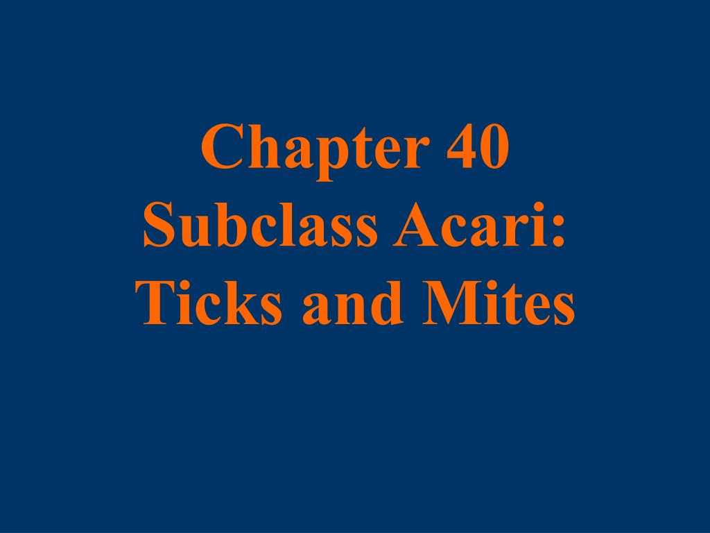 chapter 40 subclass acari ticks and mites l.