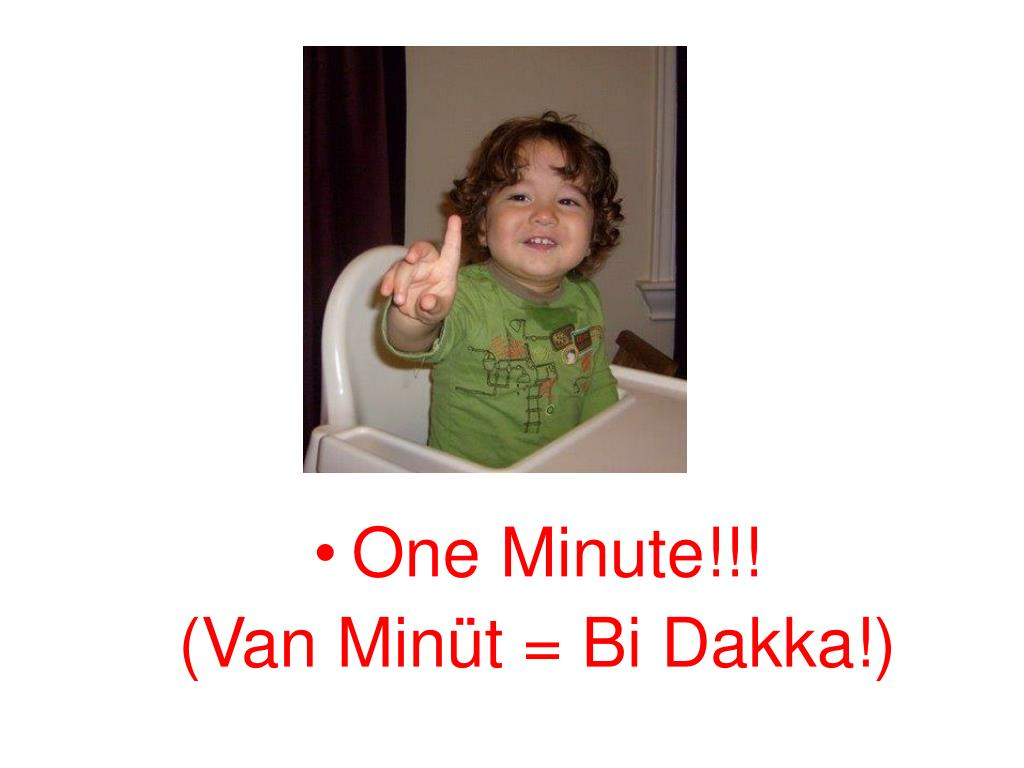 One Minute!!!