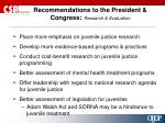 recommendations to the president congress research evaluation