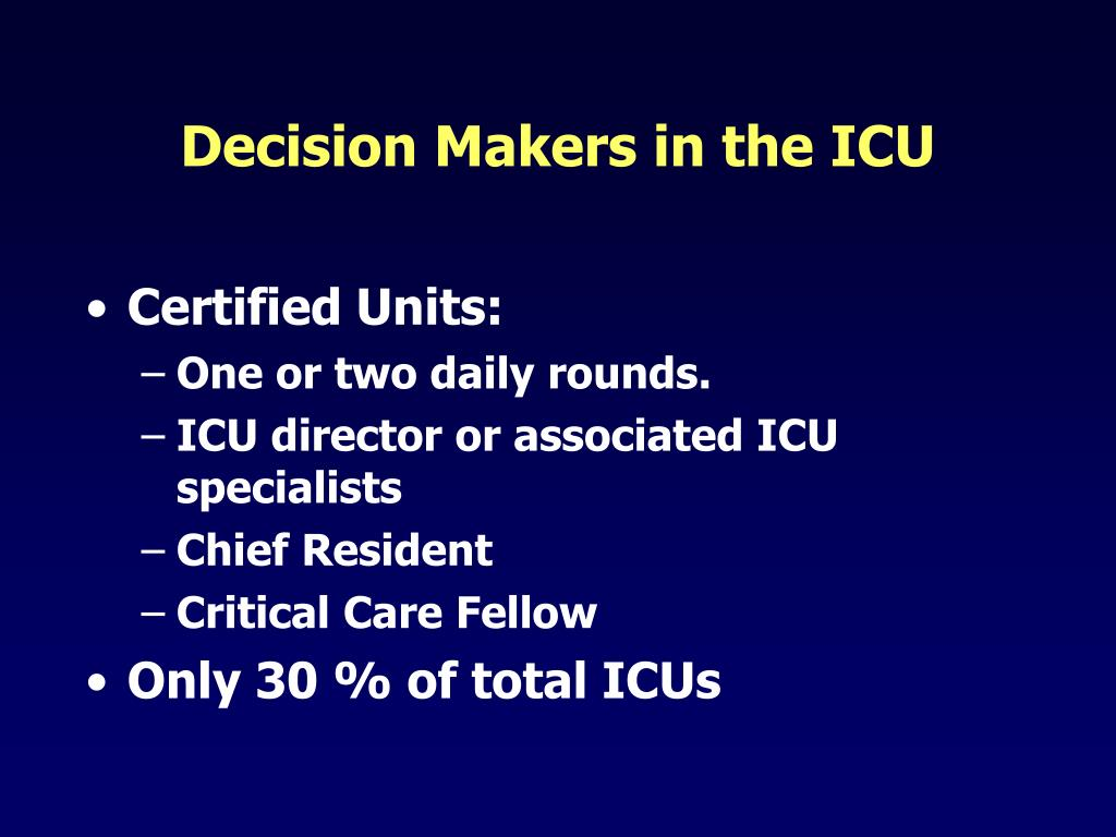 Decision Makers in the ICU