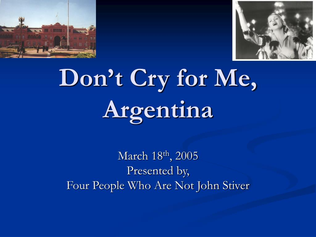 don t cry for me argentina l.