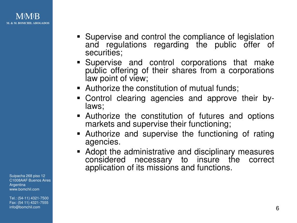 Supervise and control the compliance of legislation and regulations regarding the public offer of securities;