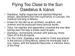 flying too close to the sun daedalus icarus