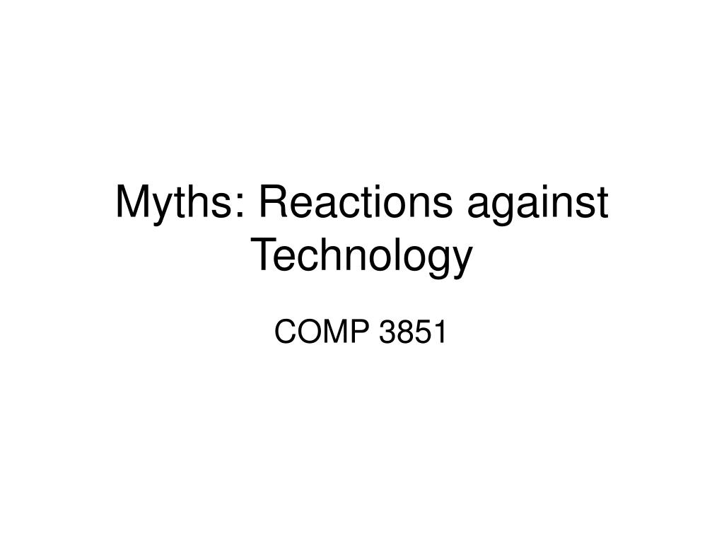 myths reactions against technology l.