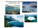 glaciar perito moreno the eighth wonder of the world