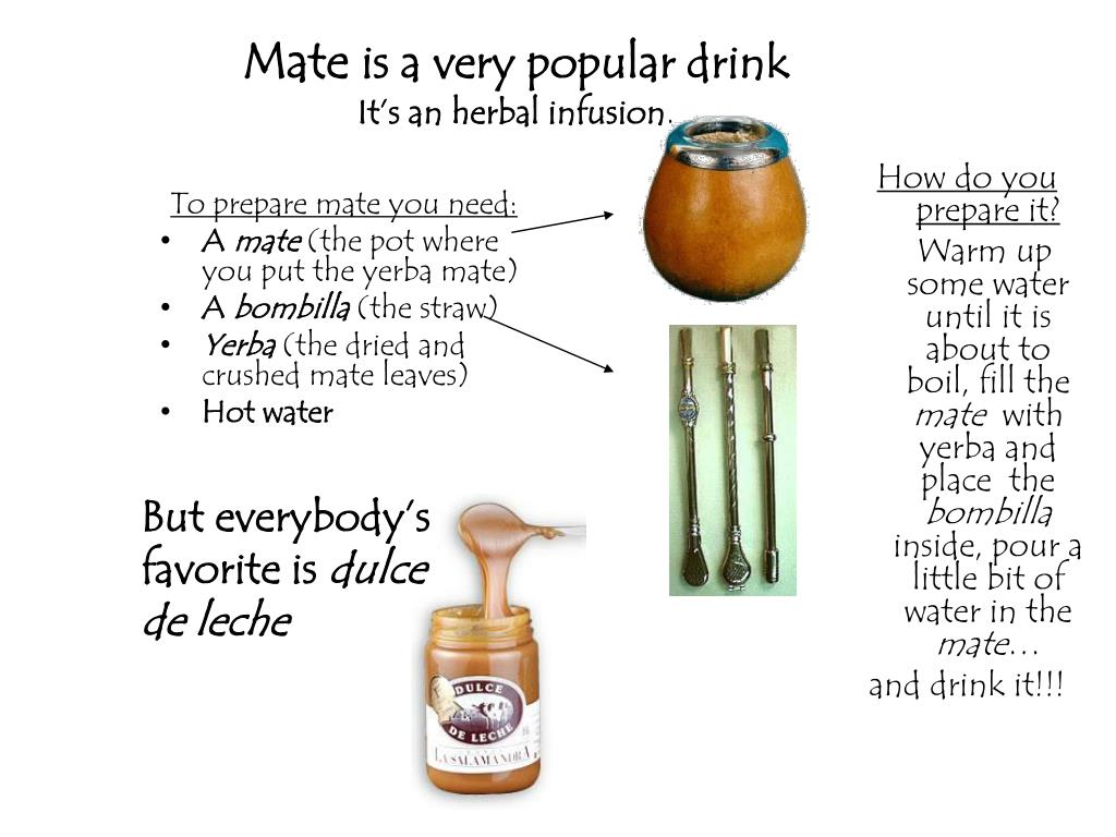 To prepare mate you need: