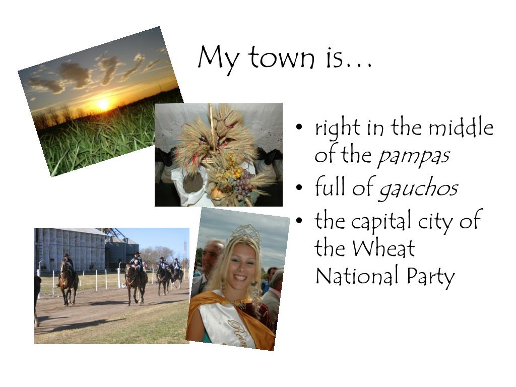My town is…