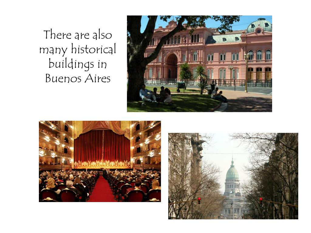 There are also many historical buildings in Buenos Aires