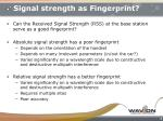 signal strength as fingerprint