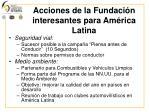 acciones de la fundaci n interesantes para am rica latina