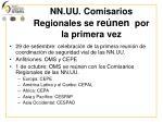 nn uu comisarios regionales se re nen por la primera vez