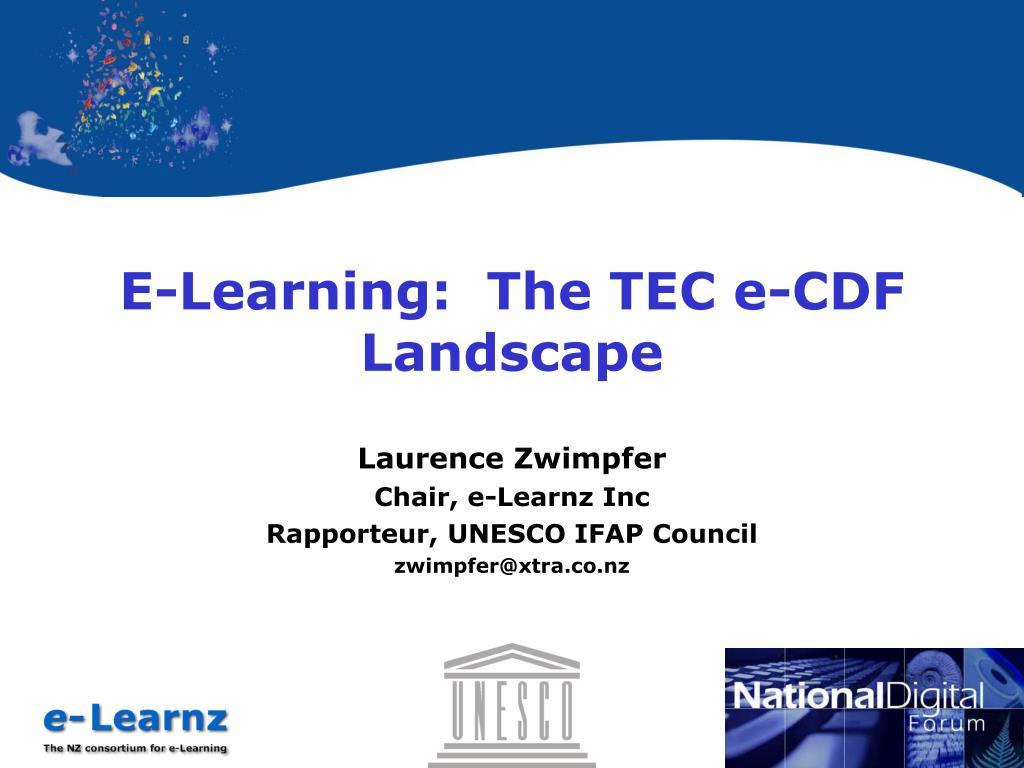 e learning the tec e cdf landscape l.