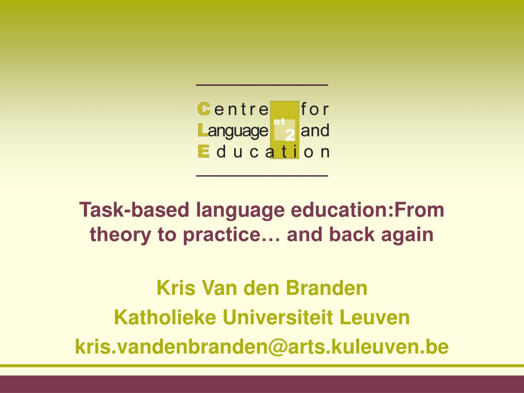 task based language education from theory to practice and back again l.