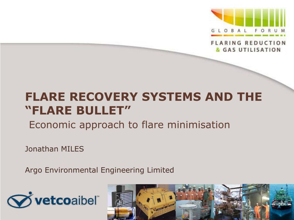 flare recovery systems and the flare bullet economic approach to flare minimisation l.