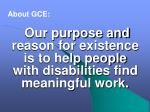 our purpose and reason for existence is to help people with disabilities find meaningful work