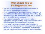 what should you do if it happens to you