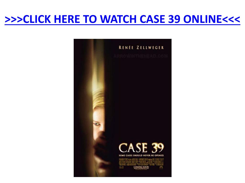 click here to watch case 39 online l.