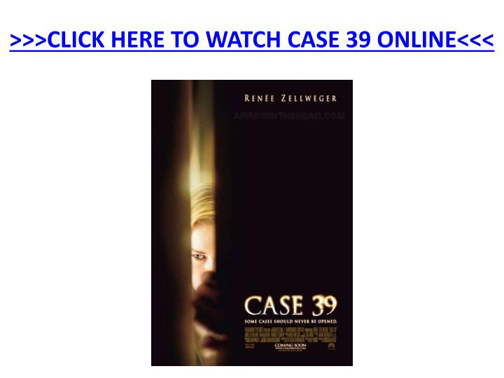 Click here to watch case 39 online