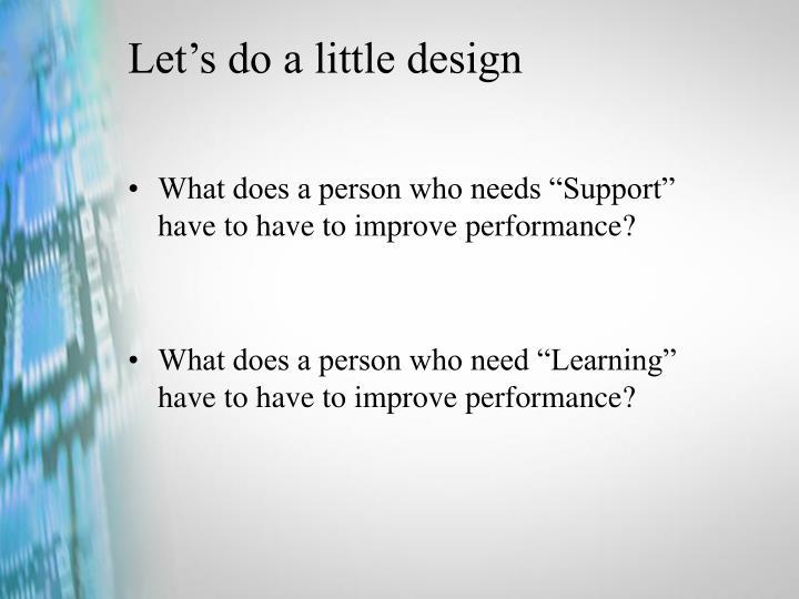 Let's do a little design