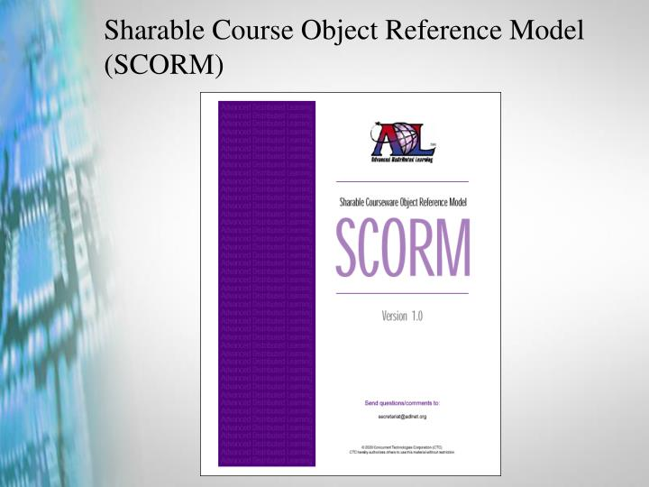 Sharable Course Object Reference Model (SCORM)