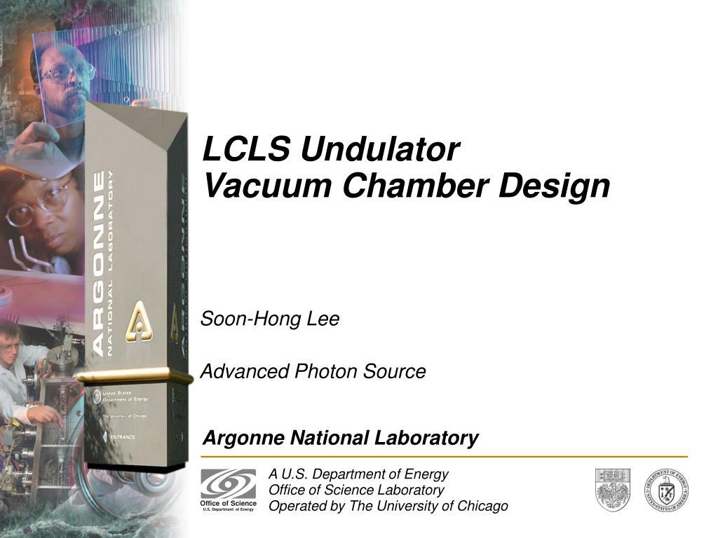 lcls undulator vacuum chamber design l.