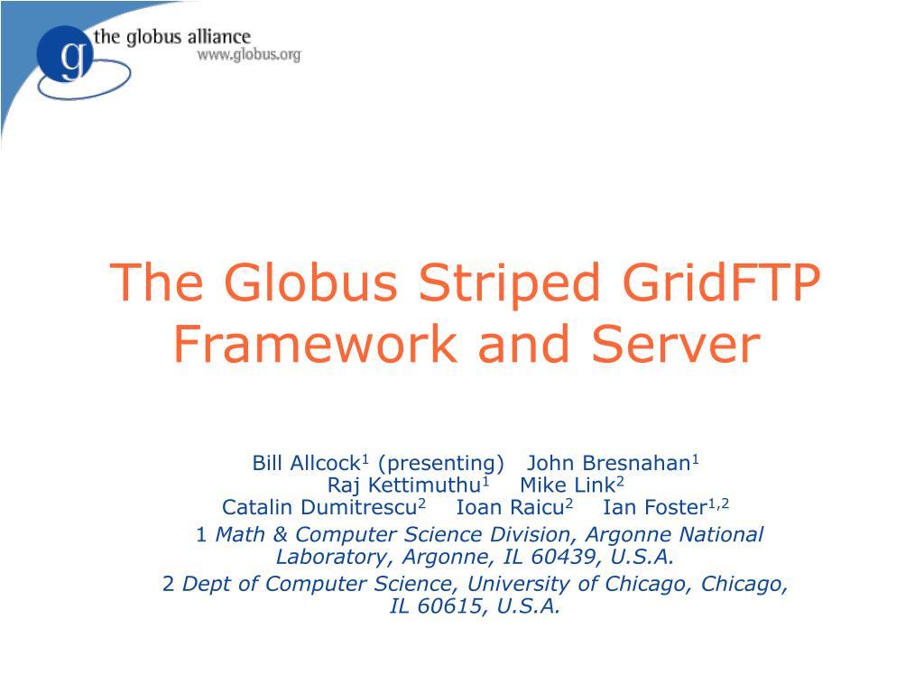 the globus striped gridftp framework and server l.