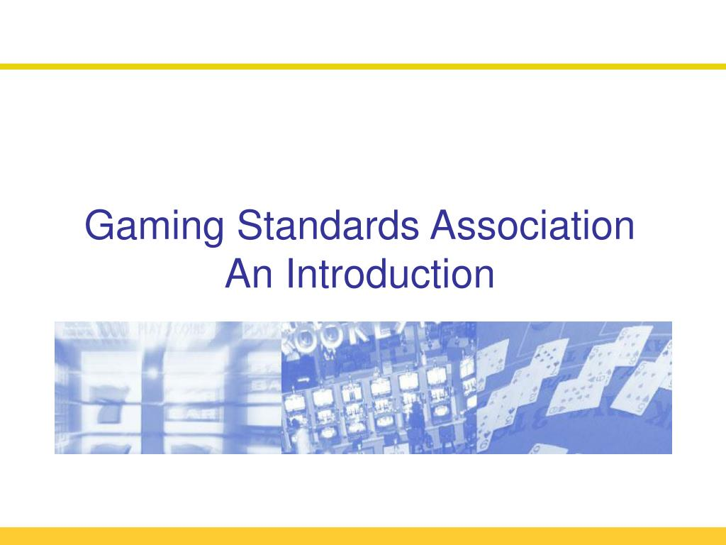 gaming standards association an introduction l.