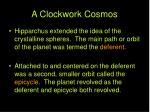 a clockwork cosmos
