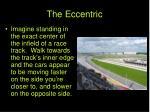 the eccentric39