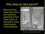 why does an idea persist