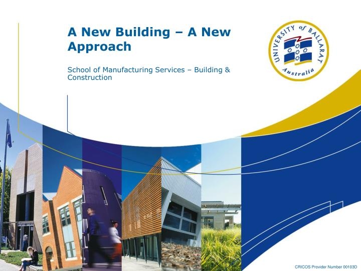 a new building a new approach n.