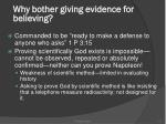 why bother giving evidence for believing