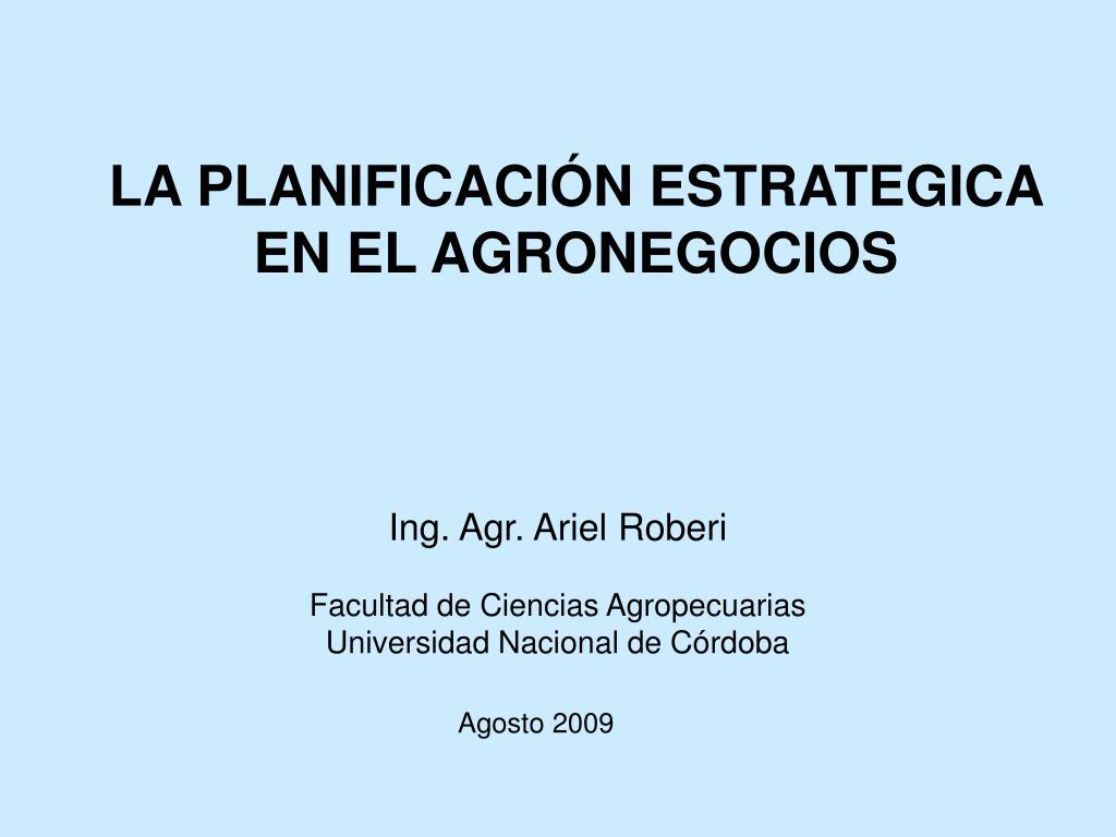 la planificaci n estrategica en el agronegocios l.