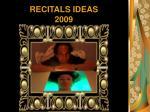 recitals ideas 2009