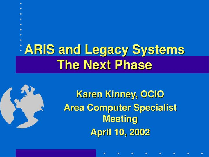 aris and legacy systems the next phase n.