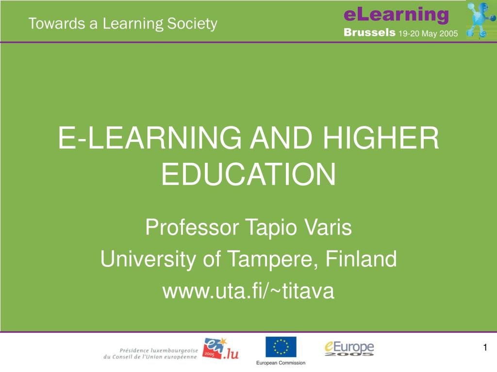 E-LEARNING AND HIGHER EDUCATION