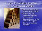 d new technologies resulting from gunpowder warfare