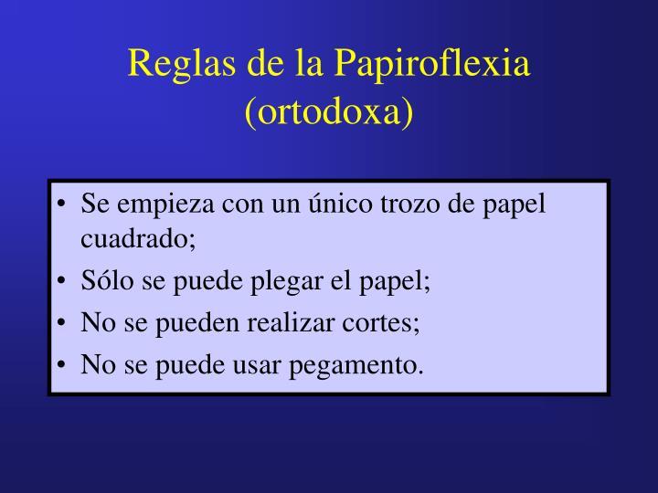 Reglas de la papiroflexia ortodoxa