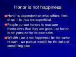 honor is not happiness