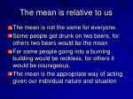 the mean is relative to us