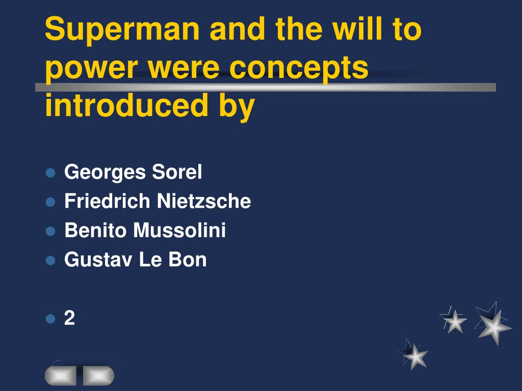 Superman and the will to power were concepts introduced by