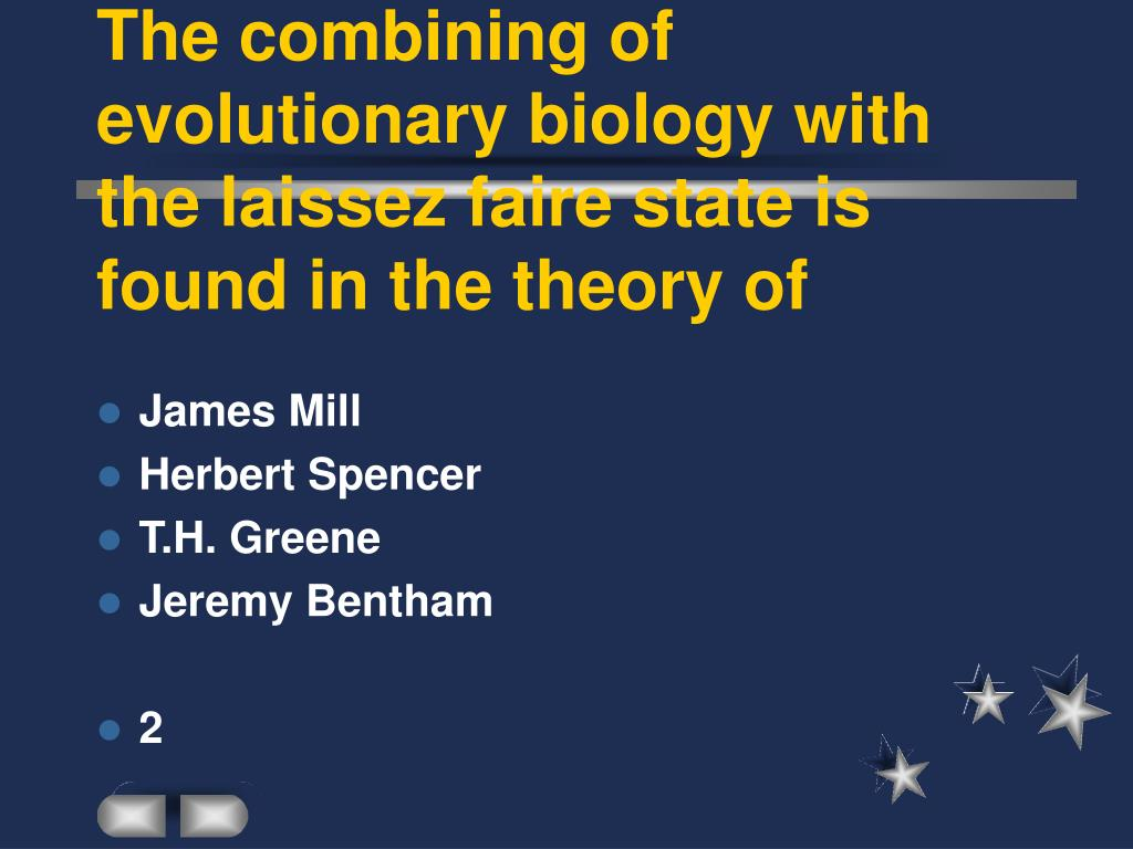 The combining of evolutionary biology with the laissez faire state is found in the theory of