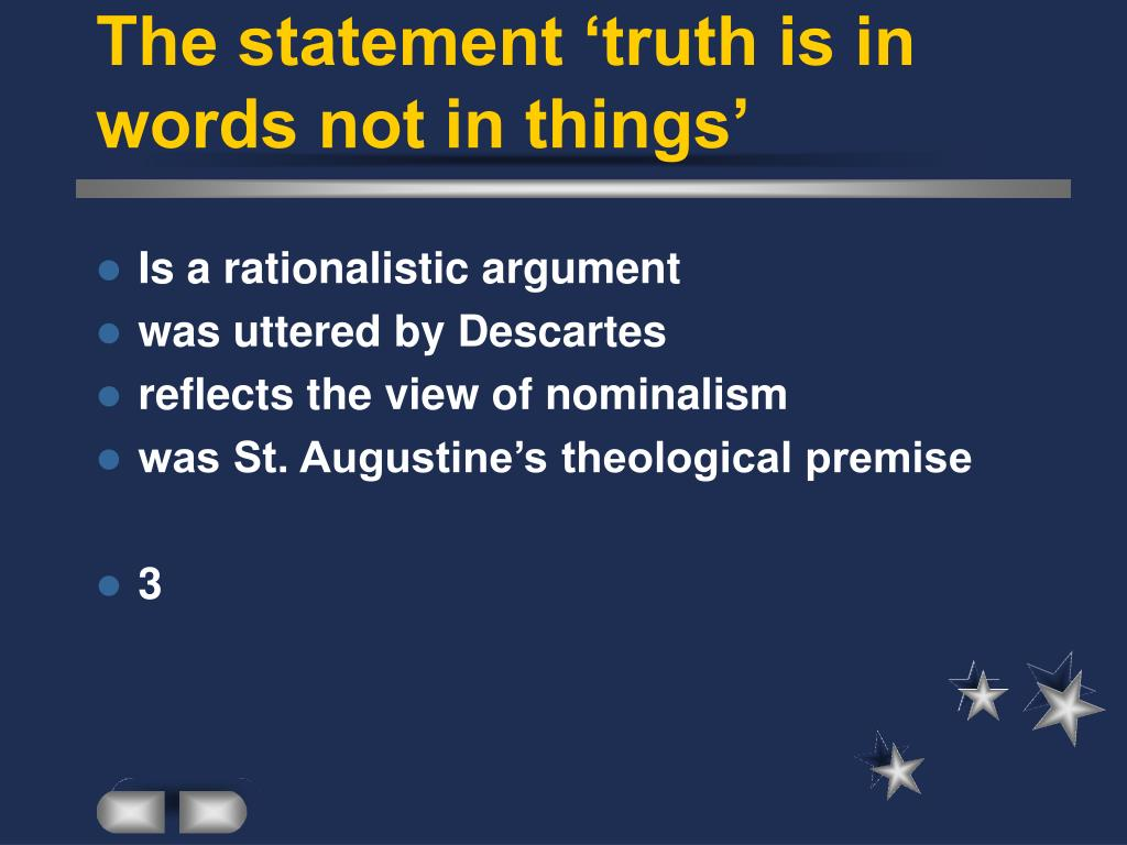 The statement 'truth is in words not in things'