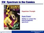em spectrum in the comics
