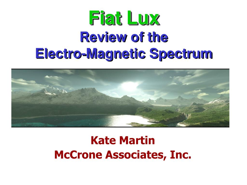 fiat lux review of the electro magnetic spectrum l.